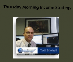 Todd Mitchell – Thursday Morning Income Strategy
